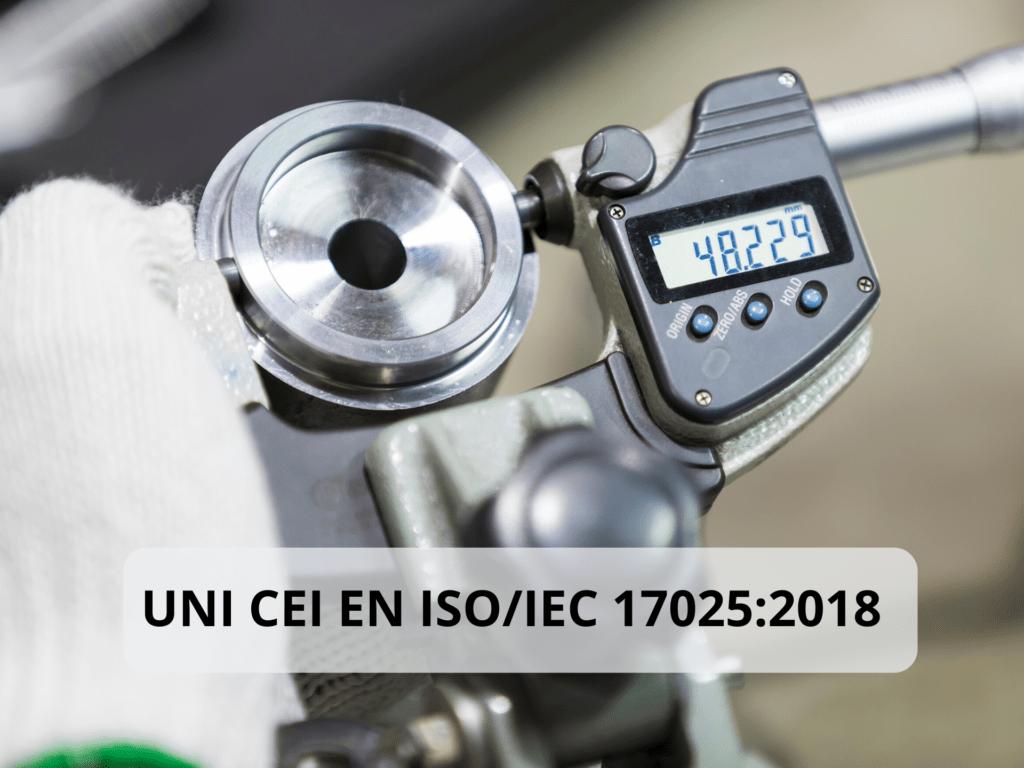 Rinnovo accreditamento secondo la norma UNI CEI EN ISO/IEC17025:2018