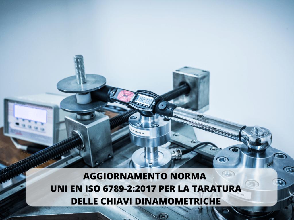 Aggiornamento Norma UNI EN ISO 6789-2:2017 per la taratura delle chiavi dinamometriche